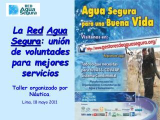 La  Red Agua Segura : unión de voluntades para mejores servicios