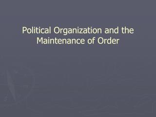 Political Organization and the Maintenance of Order