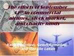 The effects of September 11th in commercial airlines,  stock market, and charity funds