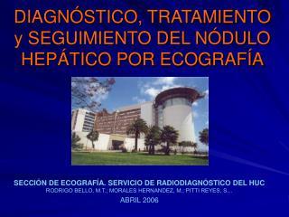 DIAGNÓSTICO, TRATAMIENTO y SEGUIMIENTO DEL NÓDULO HEPÁTICO POR ECOGRAFÍA