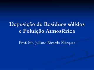 Deposição de Resíduos sólidos e Poluição Atmosférica