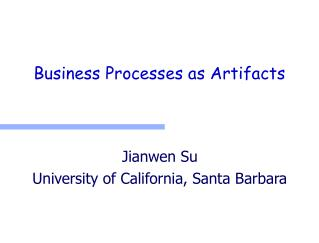 Business Processes as Artifacts
