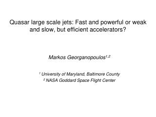 Quasar large scale jets: Fast and powerful or weak and slow, but efficient accelerators?