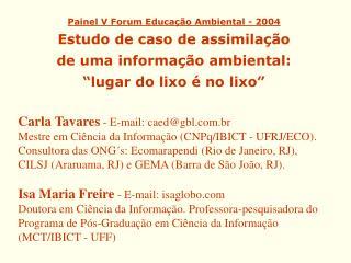 Carla Tavares  - E-mail: caed@gbl.br