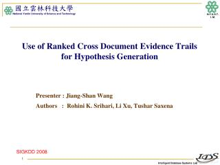 Use of Ranked Cross Document Evidence Trails for Hypothesis Generation
