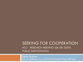 Seeking for cooperation HCU -  Research meeting  (06-08-2009) : Public Participation