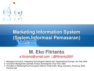 Marketing Information System ( Sistem Informasi Pemasaran )
