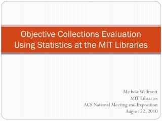 Objective Collections Evaluation Using Statistics at the MIT Libraries