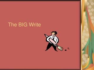 The BIG Write