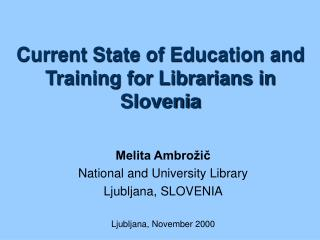 Current State of Education and Training for Librarians in Slovenia