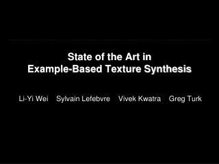 State of the Art in Example-Based Texture Synthesis