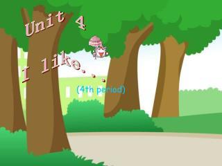 Unit 4   I like...