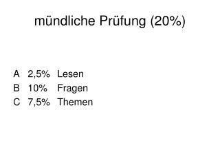 m�ndliche Pr�fung (20%)