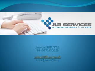 Jean-Luc BUSUTTIL Tel : 06.70.68.24.69 contact@jlb-services.fr jlb-services.fr