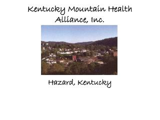 Kentucky Mountain Health  Alliance, Inc.