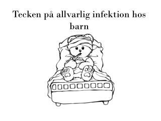 Tecken på allvarlig infektion hos barn