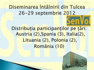 Diseminarea �nt�lnirii din Tulcea 26-29 septembrie 2012