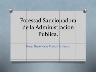 Potestad Sancionadora de la Administracion Publica.