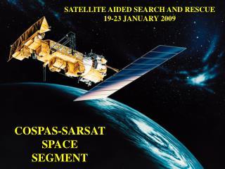 COSPAS-SARSAT SPACE  SEGMENT