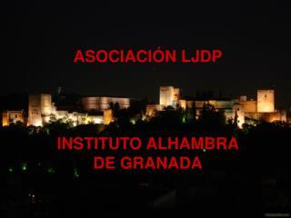 ASOCIACI�N LJDP INSTITUTO ALHAMBRA DE GRANADA