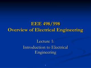 EEE 498/598 Overview of Electrical Engineering