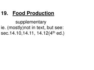 19.    Food Production