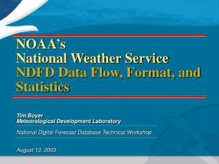 NOAA's National Weather Service NDFD Data Flow, Format, and Statistics