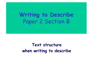 Writing to Describe  Paper 2 Section B