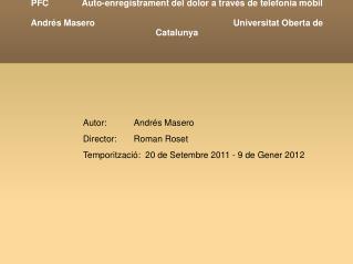 Autor:Andrés Masero Director:Roman Roset Temporització:  20 de Setembre 2011 - 9 de Gener 2012