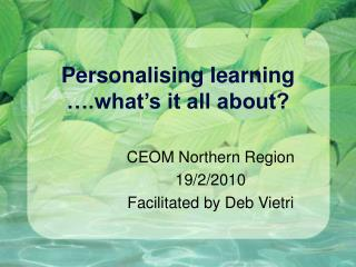 Personalising learning ….what's it all about?