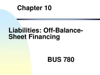Liabilities: Off-Balance-Sheet Financing