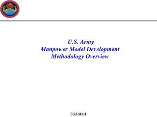 U.S. Army  Manpower Model Development  Methodology Overview