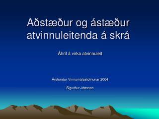 Aðstæður og ástæður atvinnuleitenda á skrá