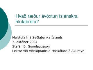 Hvað ræður ávöxtun íslenskra hlutabréfa?