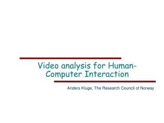 Video analysis for Human-Computer Interaction