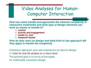 Video Analyses for Human-Computer Interaction