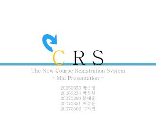 The New  Course Registration System - Mid Presentation -