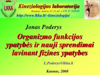 L.Poderys@lkka.lt Kaunas, 2008