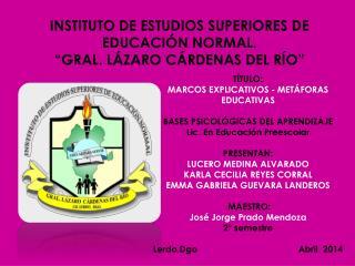 """INSTITUTO DE ESTUDIOS SUPERIORES DE EDUCACIÓN NORMAL. """"GRAL. LÁZARO CÁRDENAS DEL RÍO"""""""
