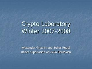 Crypto Laboratory Winter 2007-2008