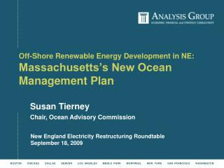Off-Shore Renewable Energy Development in NE:    Massachusetts's New Ocean Management Plan