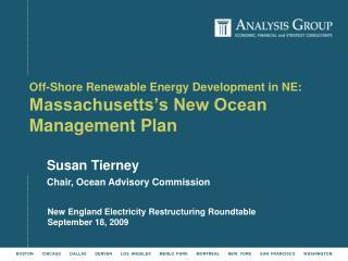 Off-Shore Renewable Energy Development in NE:    Massachusetts�s New Ocean Management Plan