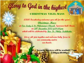 CHRISTMAS  VIGIL MASS LKCC Fazakerley welcomes you all for this year's  Christmas Mass