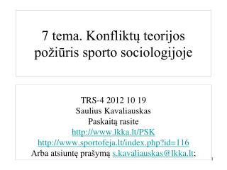 7 tema. Konfliktų teorijos požiūris sporto sociologijoje