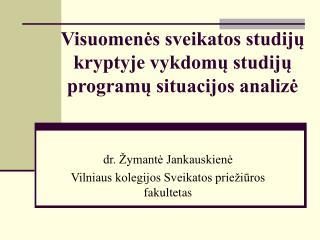 Visuomenės sveikatos studijų kryptyje vykdomų studijų programų situacijos analizė