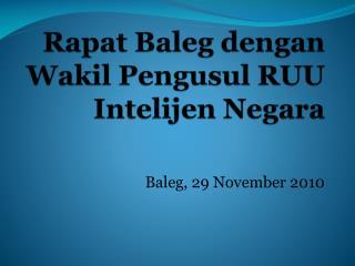 Rapat Baleg dengan Wakil Pengusul  RUU  Intelijen  Negara