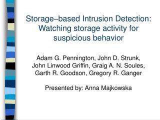 Storage–based Intrusion Detection: Watching storage activity for suspicious behavior