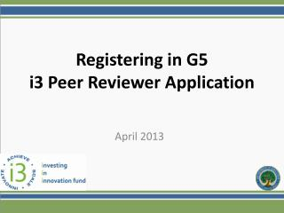 Registering in G5 i3 Peer Reviewer Application