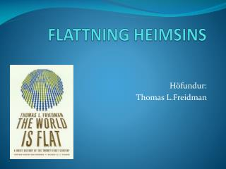 FLATTNING HEIMSINS