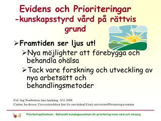 Evidens och Prioriteringar -kunskapsstyrd vård på rättvis grund